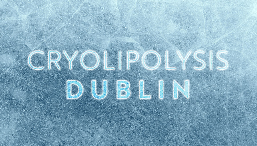 Cryolipolysis Dublin